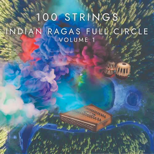 """100 Strings – """"Indian Ragas Full Circle – Volume 1"""